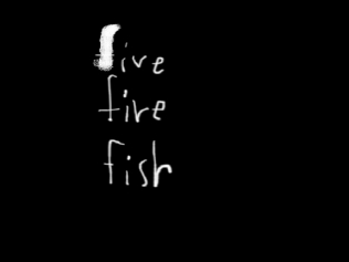 five fire fish